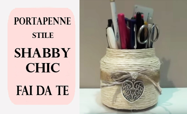 Portapenne shabby chic fai da te guarda il video for Cuscini shabby chic fai da te