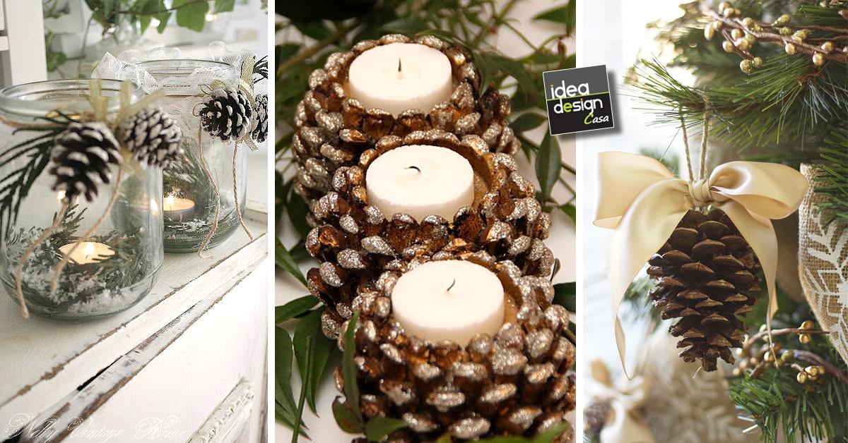 Decorare con le pigne ecco 23 idee creative da cui trarre ispirazione - Decorazioni con le pigne per natale ...