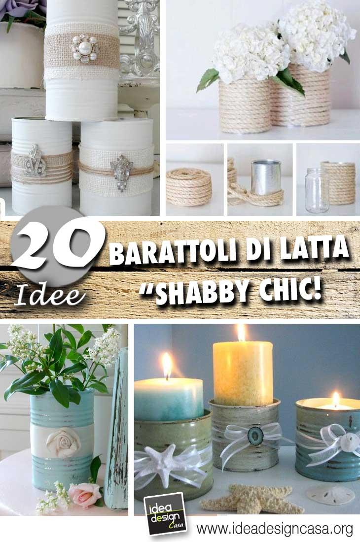 Barattoli di latta shabby chic 20 idee fai da te per decorare - Idee casa fai da te ...