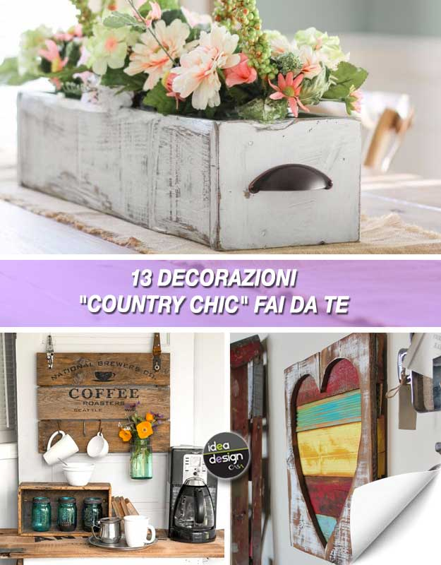 Decorazioni fai da te stile country chic per abbellire for Idee per abbellire la camera