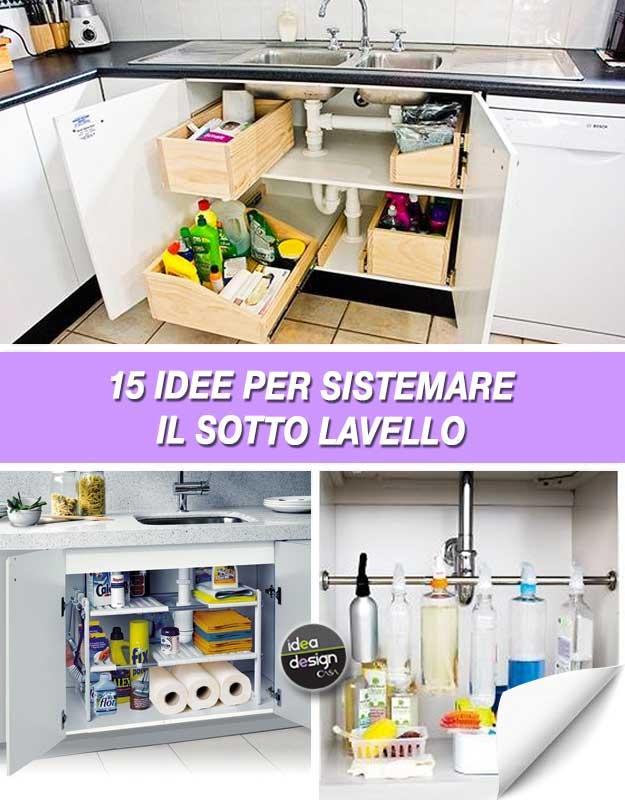 Come organizzare il sotto lavello in cucina ecco 15 idee - Organizzare la cucina ...