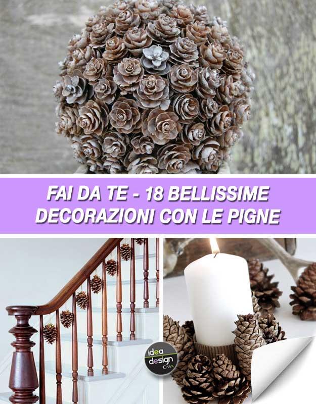 Decorare Casa Con Le Pigne Ecco 20 Idee Da Cui Trarre