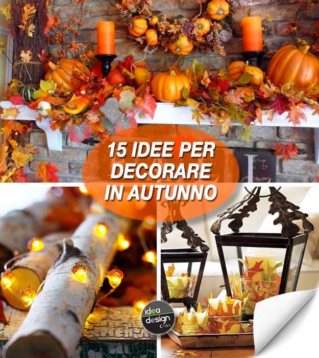 Decorare casa in autunno ecco 15 idee da cui trarre for Decorare casa