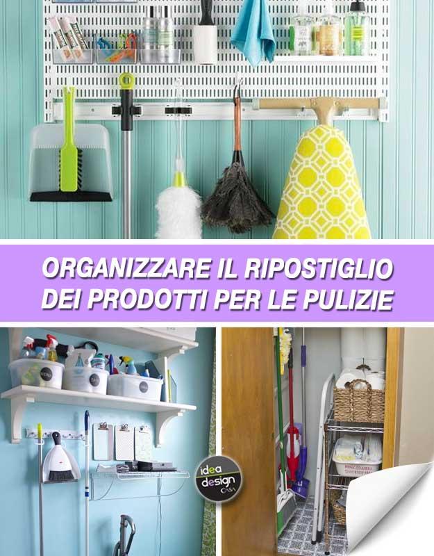 Organizzare il ripostiglio dei prodotti per le pulizie for Organizzare il giardino di casa