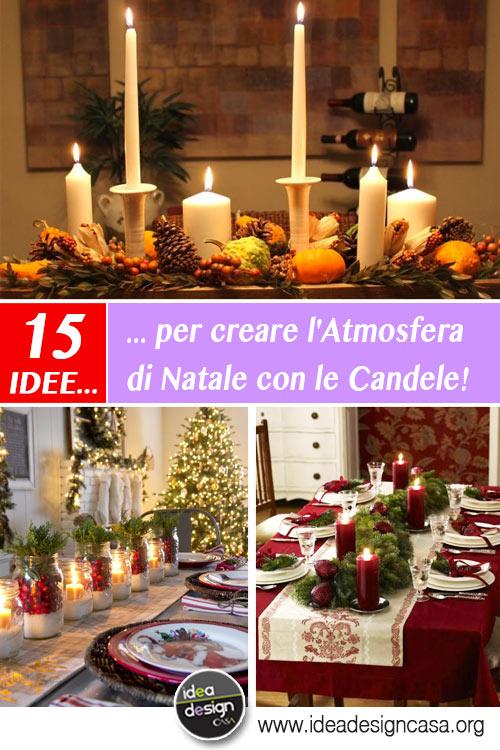 Atmosfera di natale con le candele ecco 15 idee per - Decorazioni con candele ...