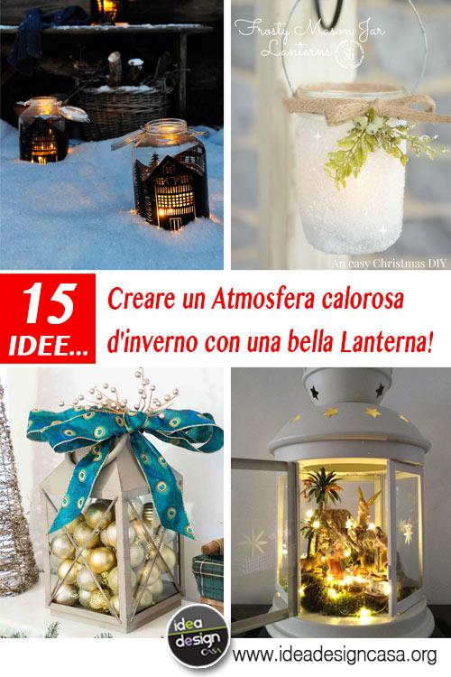 Creare Un Atmosfera Calorosa Con Una Bella Lanterna 15 Idee