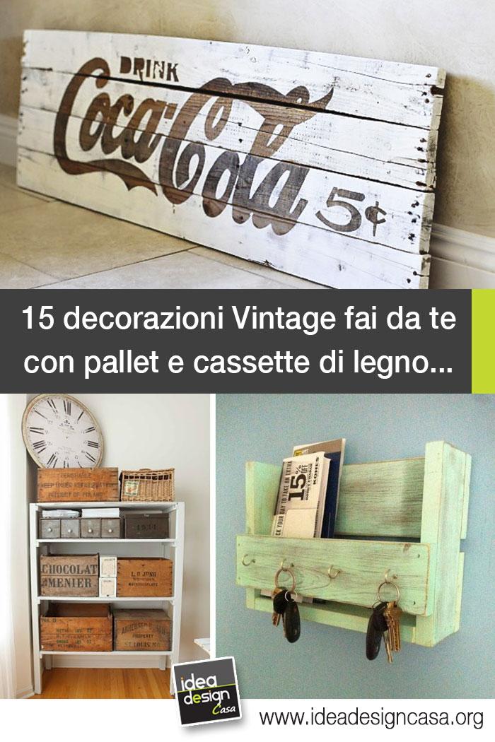 Decorazioni vintage fai da te con le cassette di legno for Fai da te decorazioni