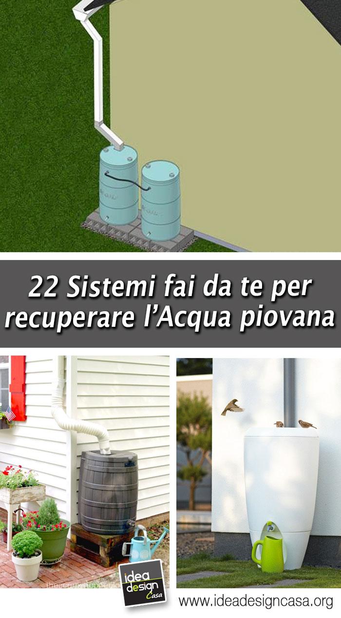 Recuperare acqua piovana ecco 22 facili sistemi fai da te - Sistemi per riscaldare casa ...