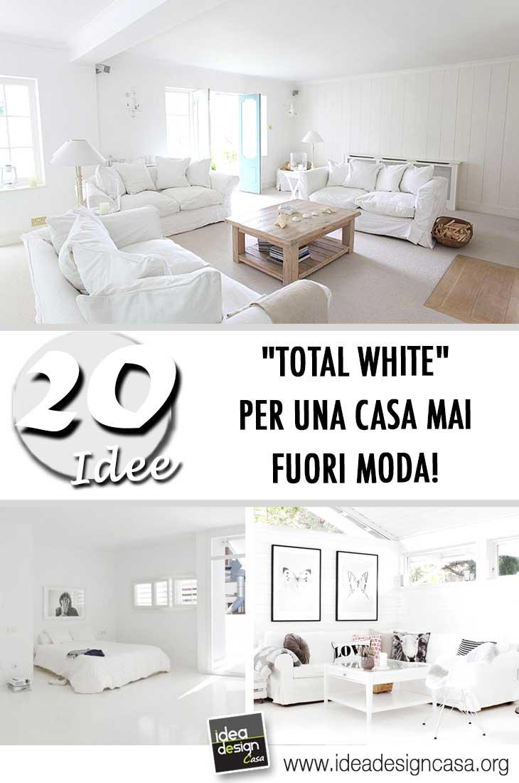 Total white per una casa mai fuori moda ecco 20 idee per for Casa moderna total white