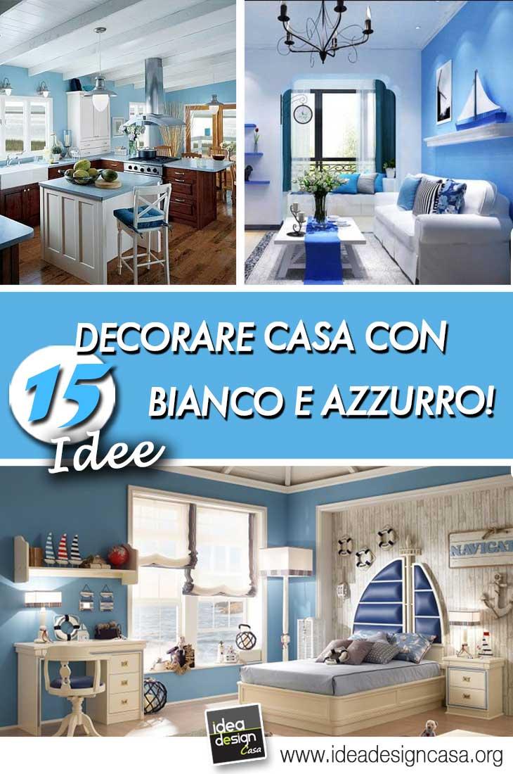 Decorare casa con bianco e azzurro ecco 15 idee per ispirarvi - Idee design casa ...