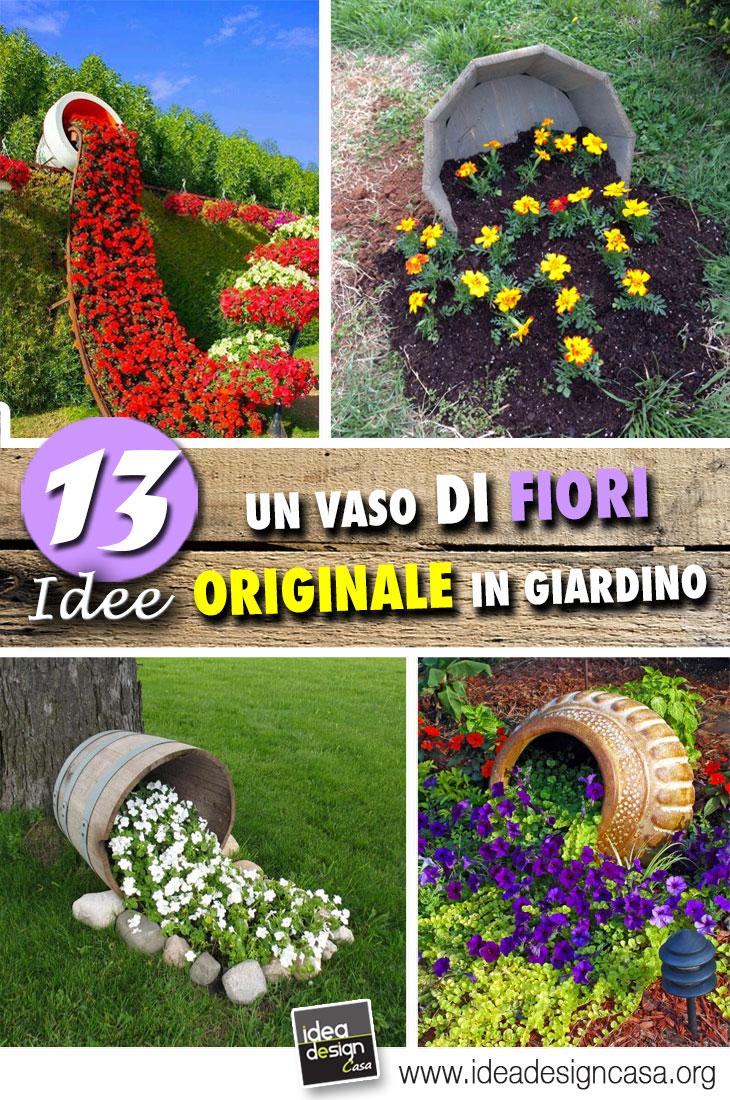 Un vaso di fiori originale in giardino! 13 fantastiche ...