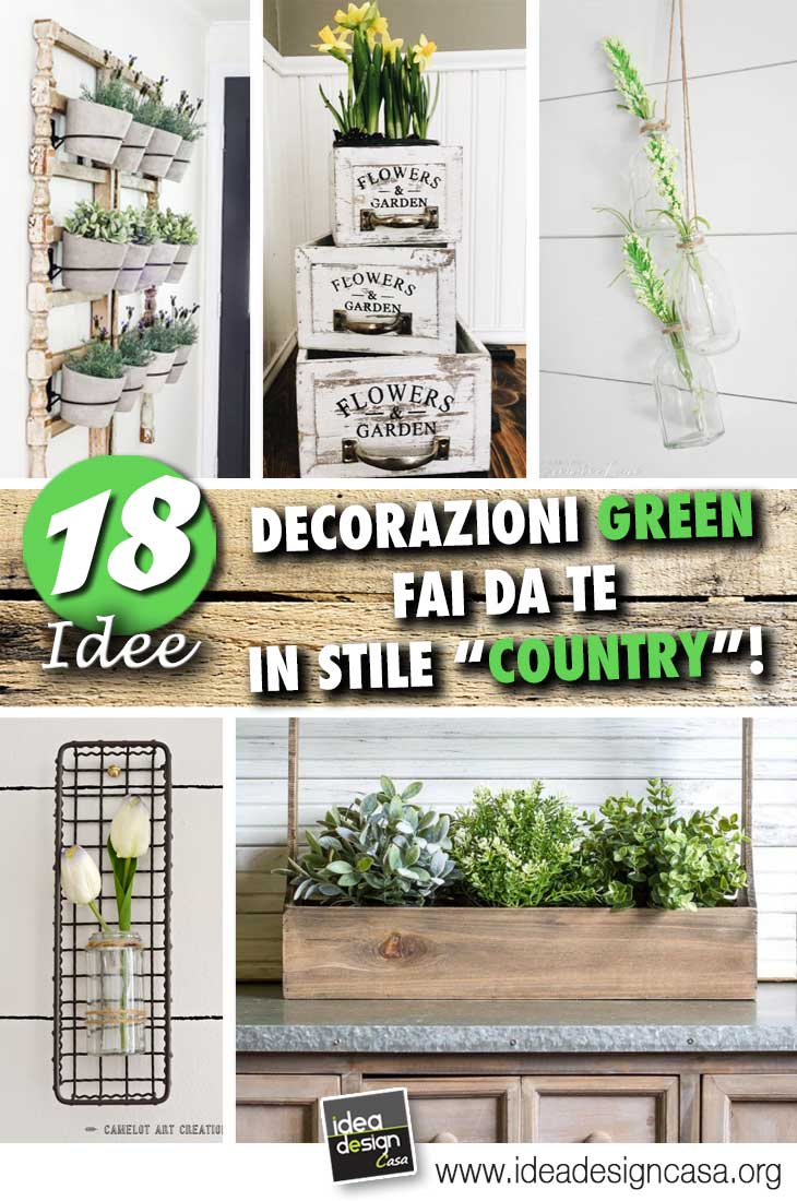 Fai Da Te Decorazioni Casa decorazioni green in stile country! 18 idee fai da te per