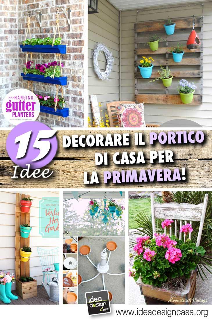 Idee Creative Per La Casa decorare il portico di casa per la primavera! 15 idee per