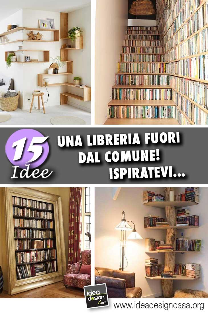 Una libreria fuori dal comune ecco 15 idee che vi for Arredare libreria