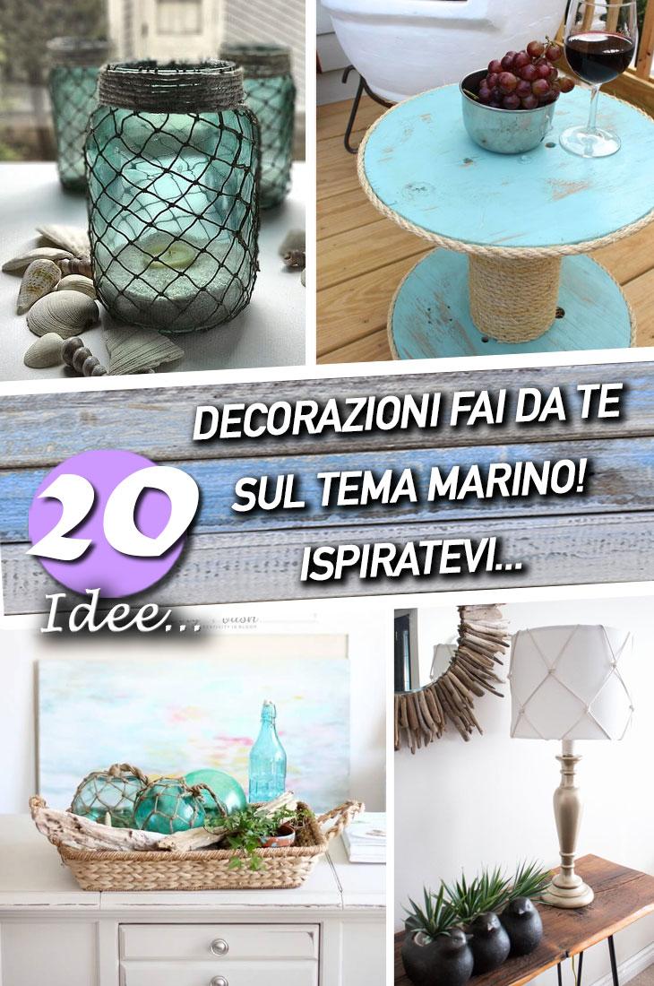 Lo stile marino in casa 20 idee fai da te che vi for Decorazioni per la casa fai da te