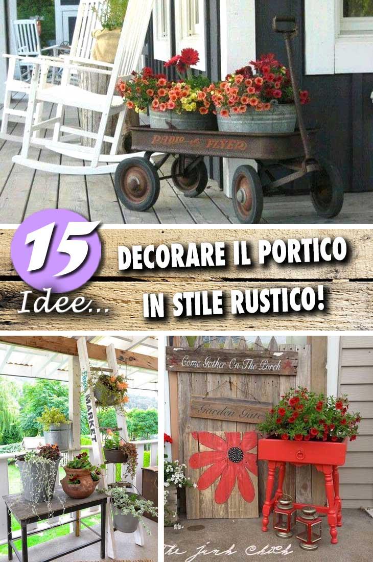 Abbellire il portico di casa con un tocco rustico 15 for Abbellire casa