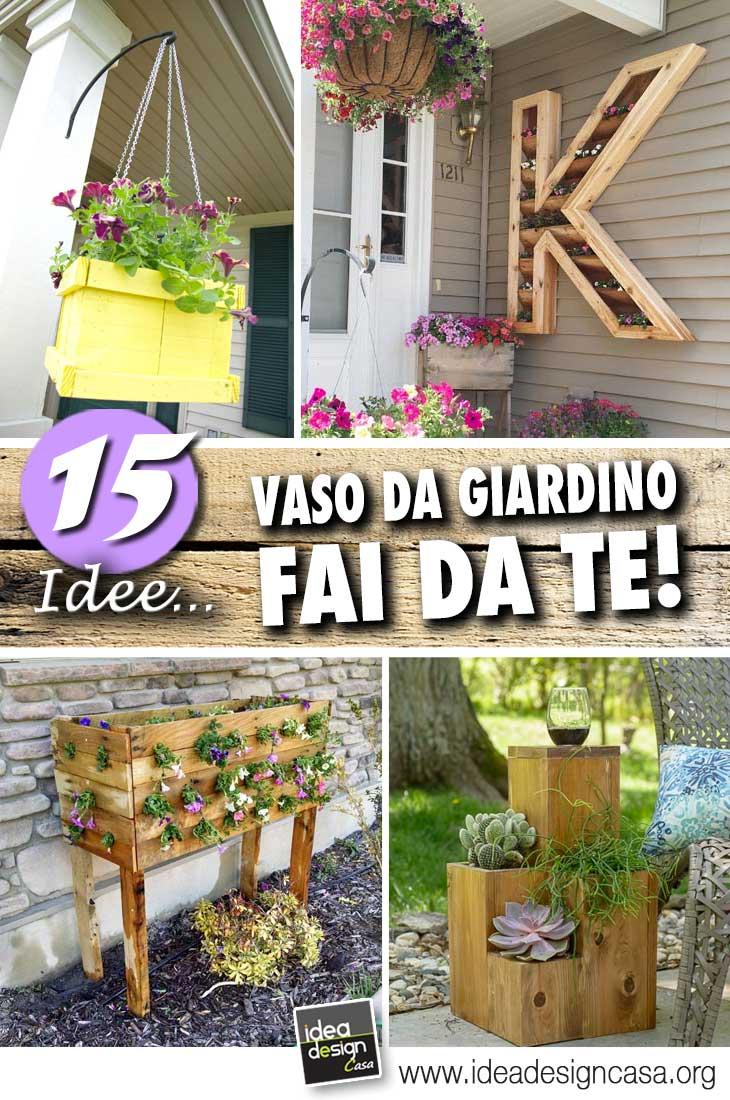 Vasi da giardino fai da te per una casa unica ed originale 15 idee - Idee casa unica ...