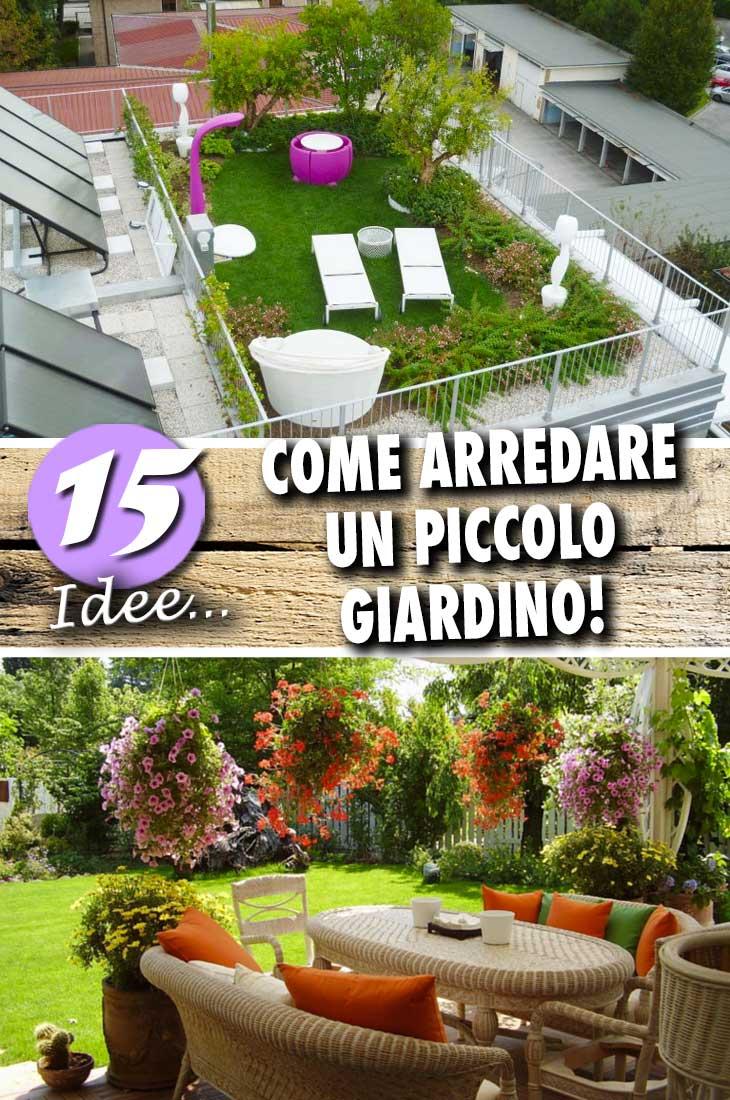 Come arredare un giardino piccolo 15 idee per ispirarvi for Giardino piccolo