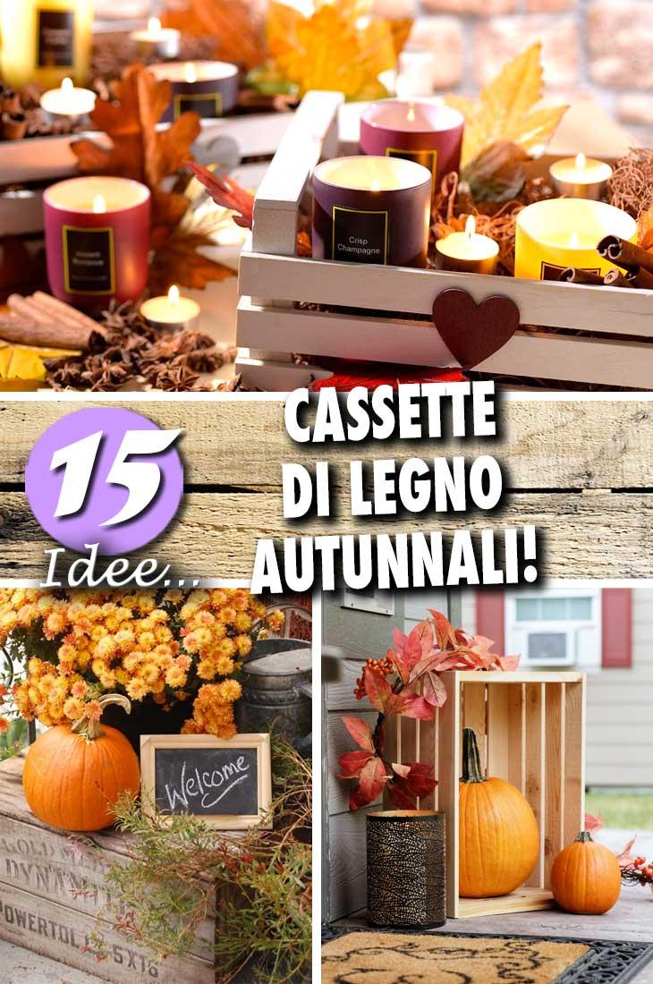 Decorare in autunno con le cassette di legno ispiratevi con queste 15 idee - Composizioni autunnali casa ...