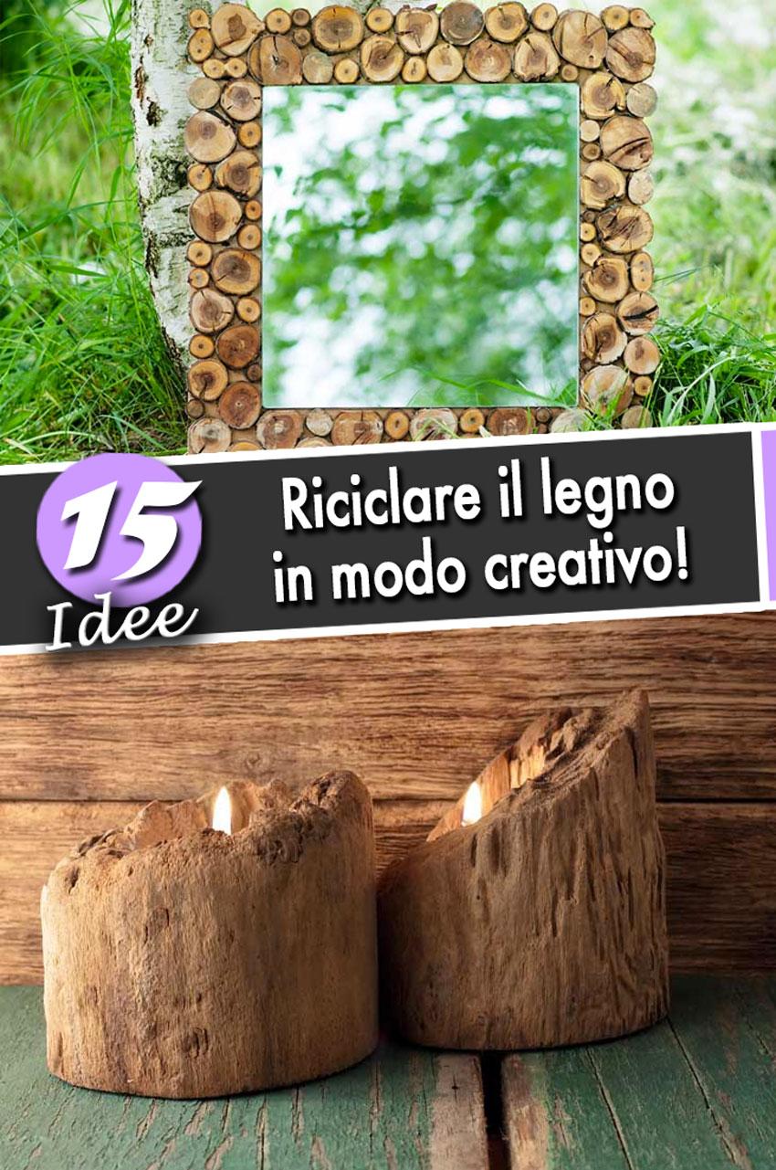 Legno Idee Fai Da Te riciclo legno creativo: 15 idee per recuperare il legno e