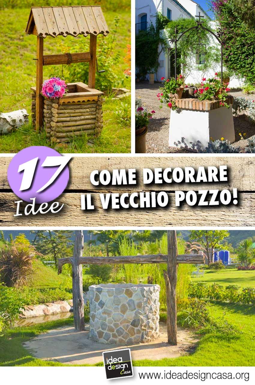 Rivestire Un Arco In Legno abbellire il vecchio pozzo in giardino! ecco 17 idee