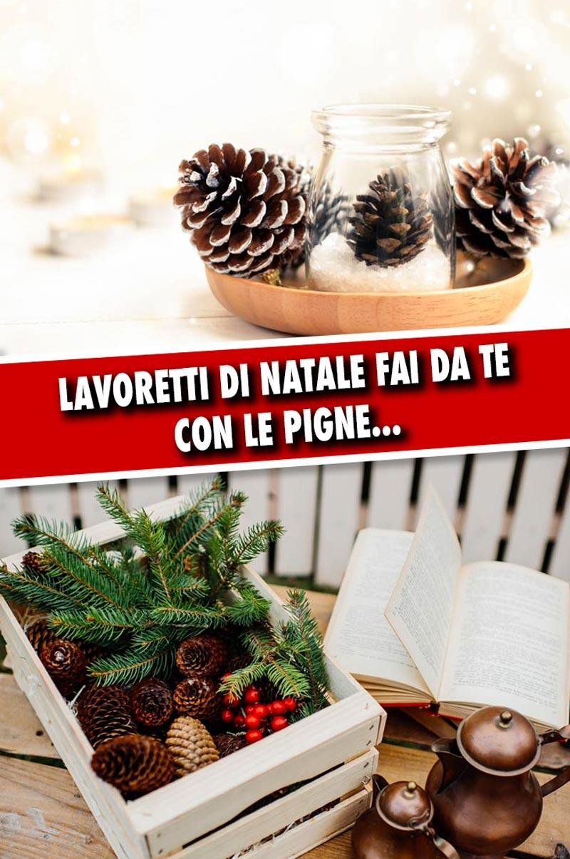 20 Bellissimi Lavoretti Di Natale Fai Da Te Con Le Pigne