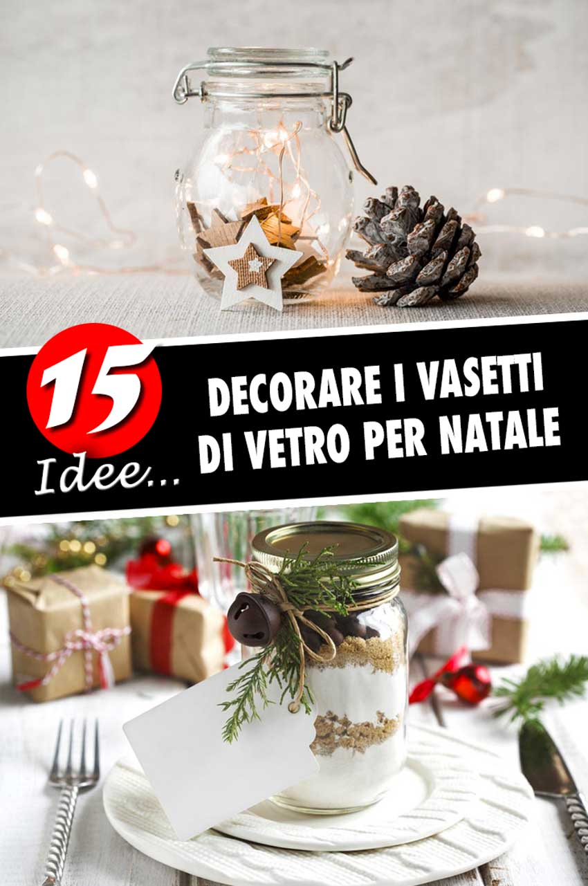 Idee natalizie decorazione vasetti di vetro.